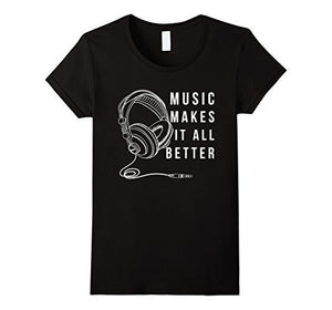 Music Makes It All Better T-Shirt Unisex - UGR Collection