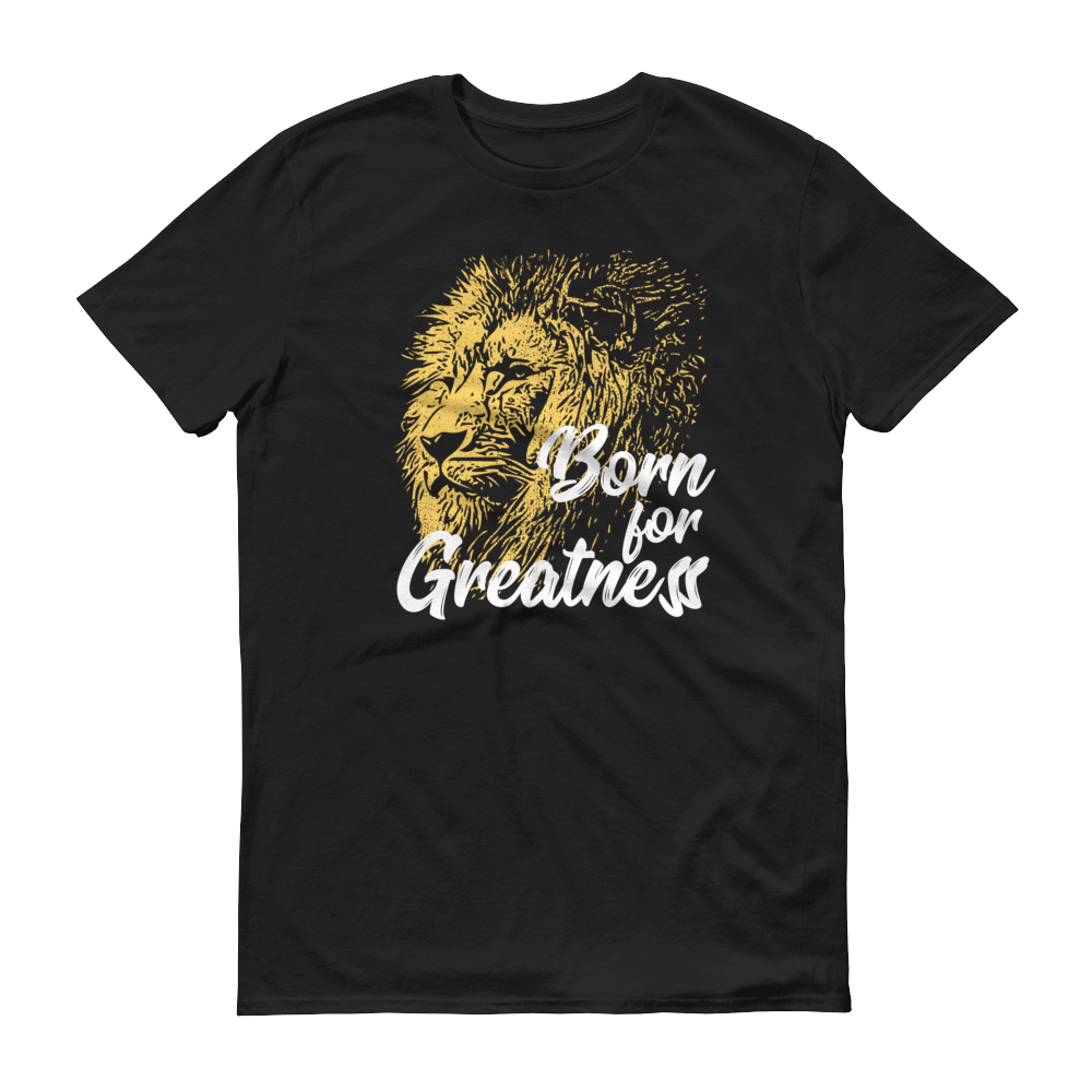 Born For Greatness T-Shirt Lion Design