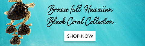 Browse Full Hawaiian Black Coral Collection