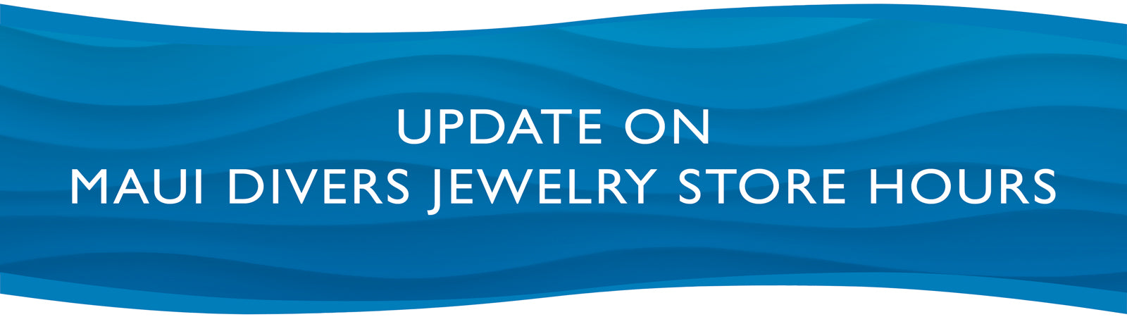 Update on Maui Divers Jewelry Store Hours