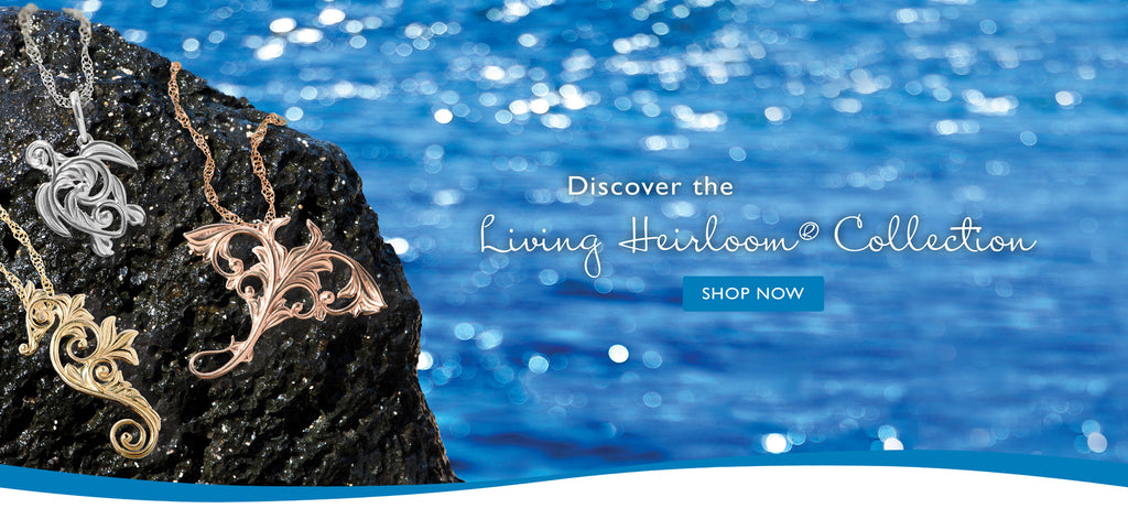 Living Heirloom Hawaiian Jewelry Collection