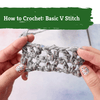 Image of woman's hands holding a gray crochet project and text that reads 'How to Crochet: Basic V Stitch'