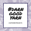 Customer Projects! #darngoodyarn