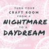 How To Turn Your Craft Room From A Nightmare To A Daydream