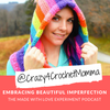 Image of woman in rainbow crochet hood and text that reads 'Embracing Beautiful Imperfection, the Made With Love Experiment Podcast'