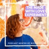 The Made With Love Experiment Podcast