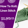 How To Knit: Linen Stitch
