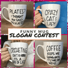 4-photo collage of white mugs with clever black sayings on them, and a text box that reads 'Funny mug slogan contest'