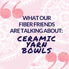 Pink and white mandala illustrated background with blue text that reads 'What our fiber friends are talking about: Ceramic Yarn Bowls'