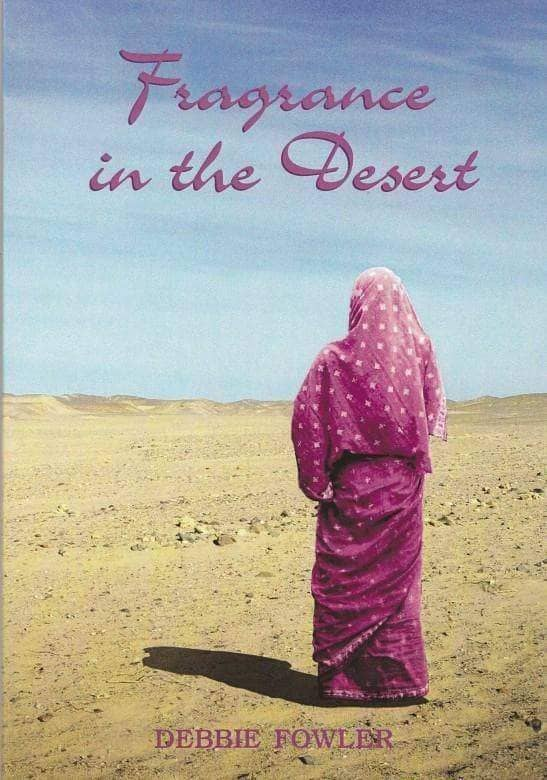 Fragrance in the Desert by Debbie Fowler
