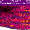 How To Knit: Moss Stitch