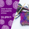 How to Knit: Stockinette Stitch
