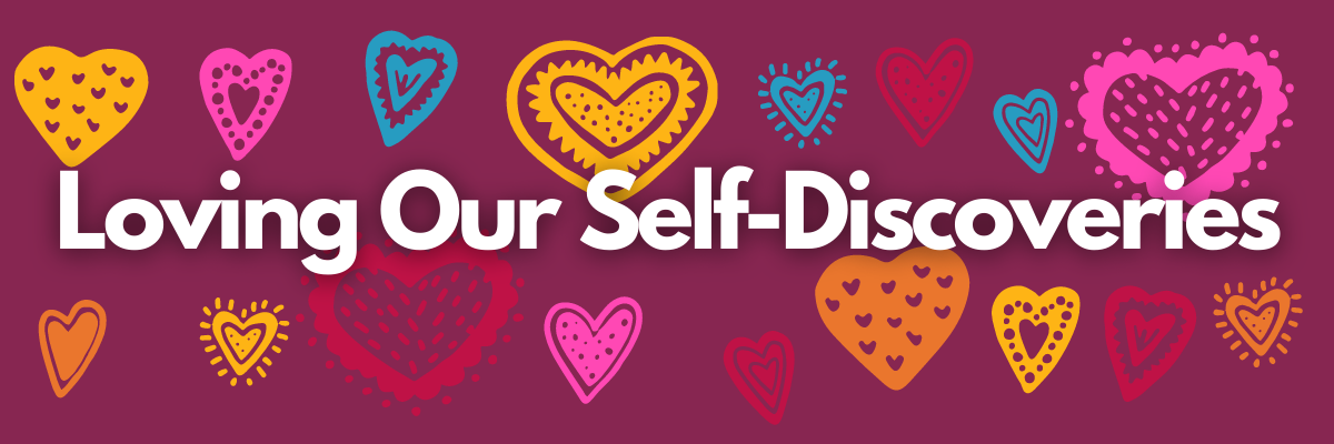 Loving Our Self-Discoveries