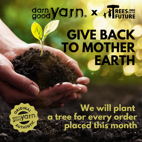 "A hand holds soil with a single sprouting plant. ""Give back to Mother Earth"" is on the image and it is describing Darn Good Yarn and Trees For the Future working to plant a tree for every order placed during April 2021"