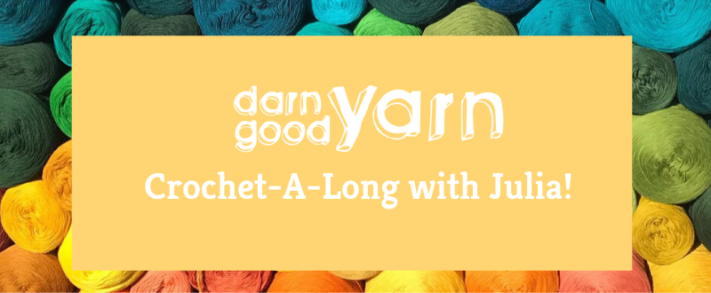 "Colorful yarn with a block of text that says ""crochet-a-long with julia"""
