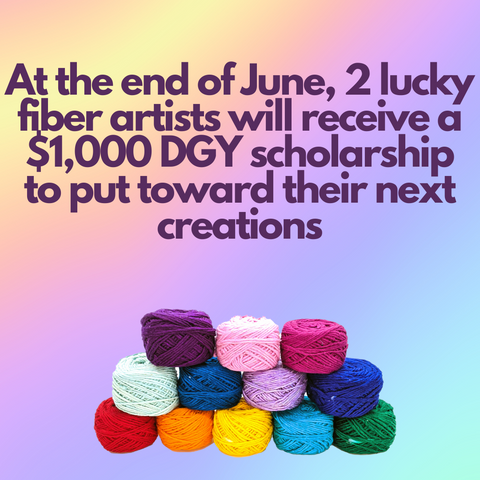 """A rainbow pack of yarn on a rainbow background. The purple text says """"At the end of June, 2 lucky fiber artists will receive a $1,000 DGY scholarship to put toward their next creations!"""""""