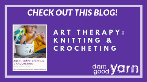 Purple text box with white lettering that reads 'Check out this blog! Art therapy: knitting & crochet' with an image of a woman knitting