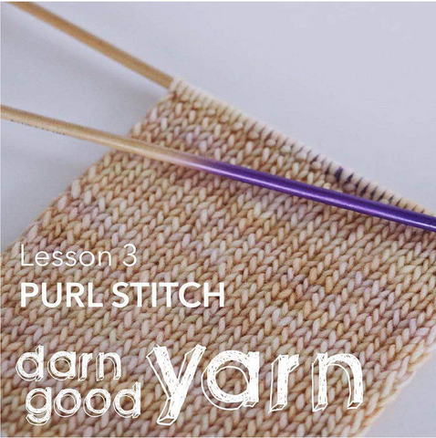 Knitting needles with knit project and text that reads 'Lesson 3 Purl Stitch'