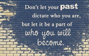 Your Past does not dictate Your Future