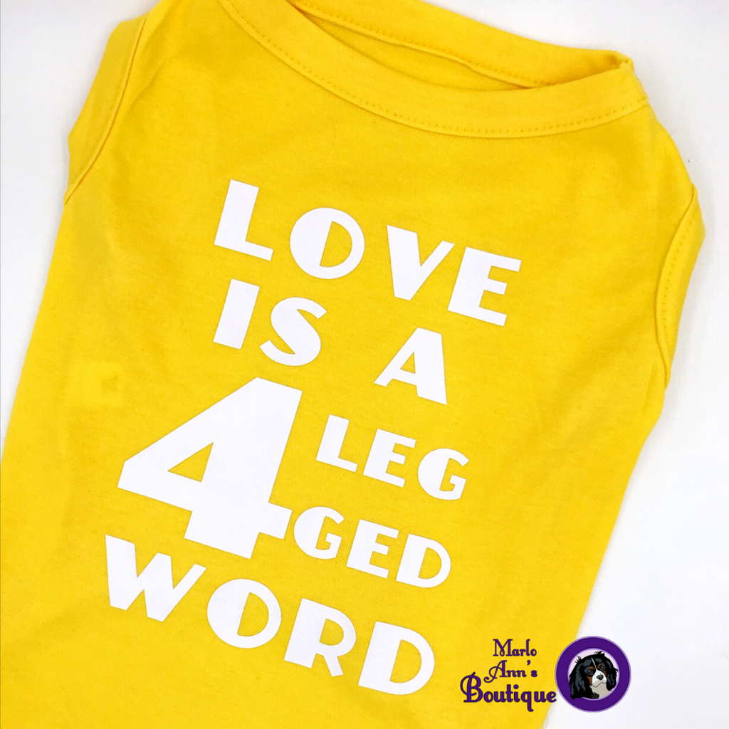 Love Is A 4 Legged Word Pup Tee