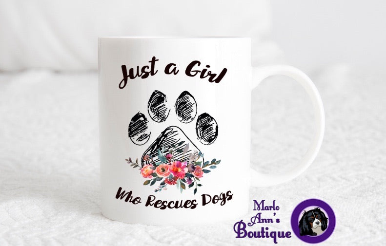 Just A Girl Who Rescues Dogs Mug