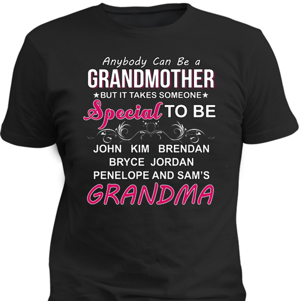 Anybody Can Be A Grandmother But It Takes Someone Special T-shirt