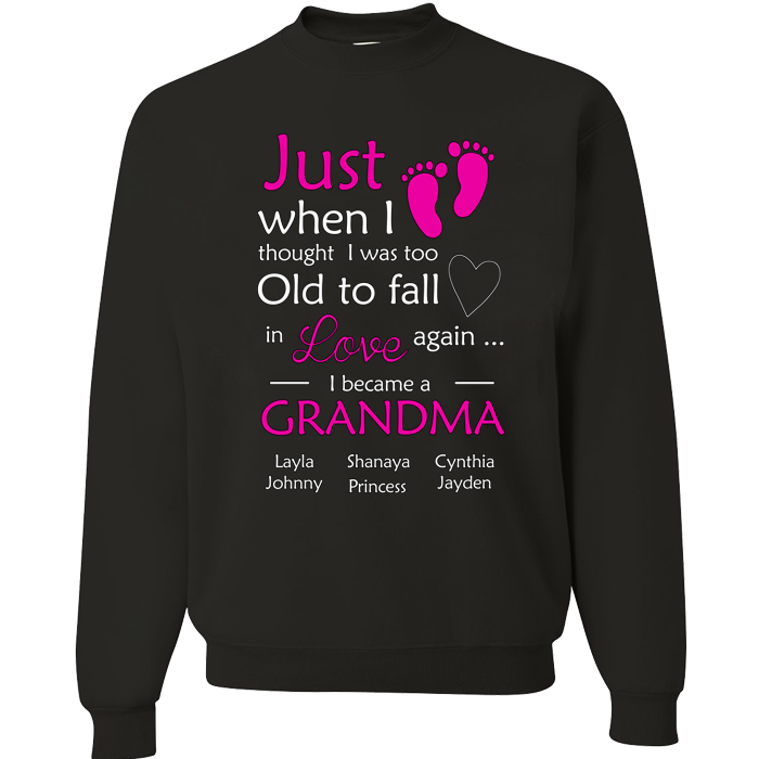 Just When I Thought I was Too Love Grandma T-Shirt
