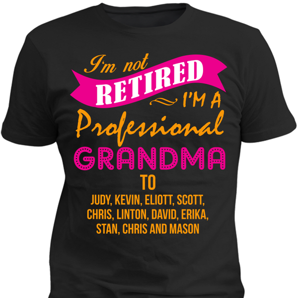 Im Not Retired Im a Professional Grandma Tshirt