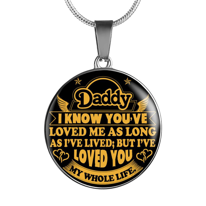 Daddy I Know You've Loved me As Long As l've Lived But I've Loved You My Whole Life