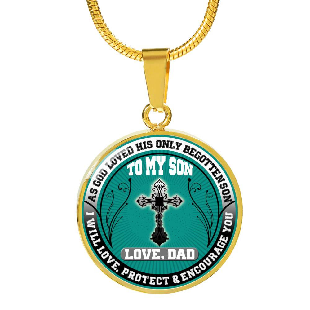 As God Loved His Only Begotten Son I Will Love Protect Encourage You Necklace Pendent