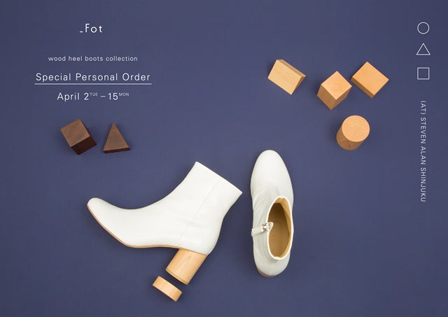"_Fot  ""Wood heel collection"" Special Personal Order @ Steven Alan Shinjuku"