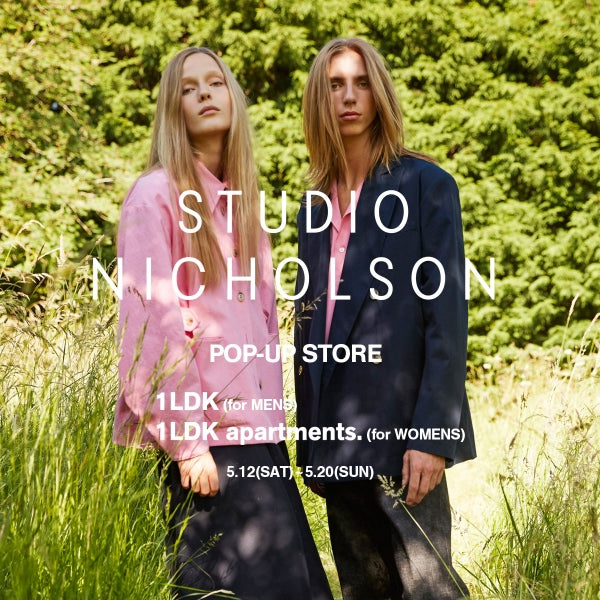 STUDIO NICHOLSON POP-UP STORE@1LDK/1LDK apartments.