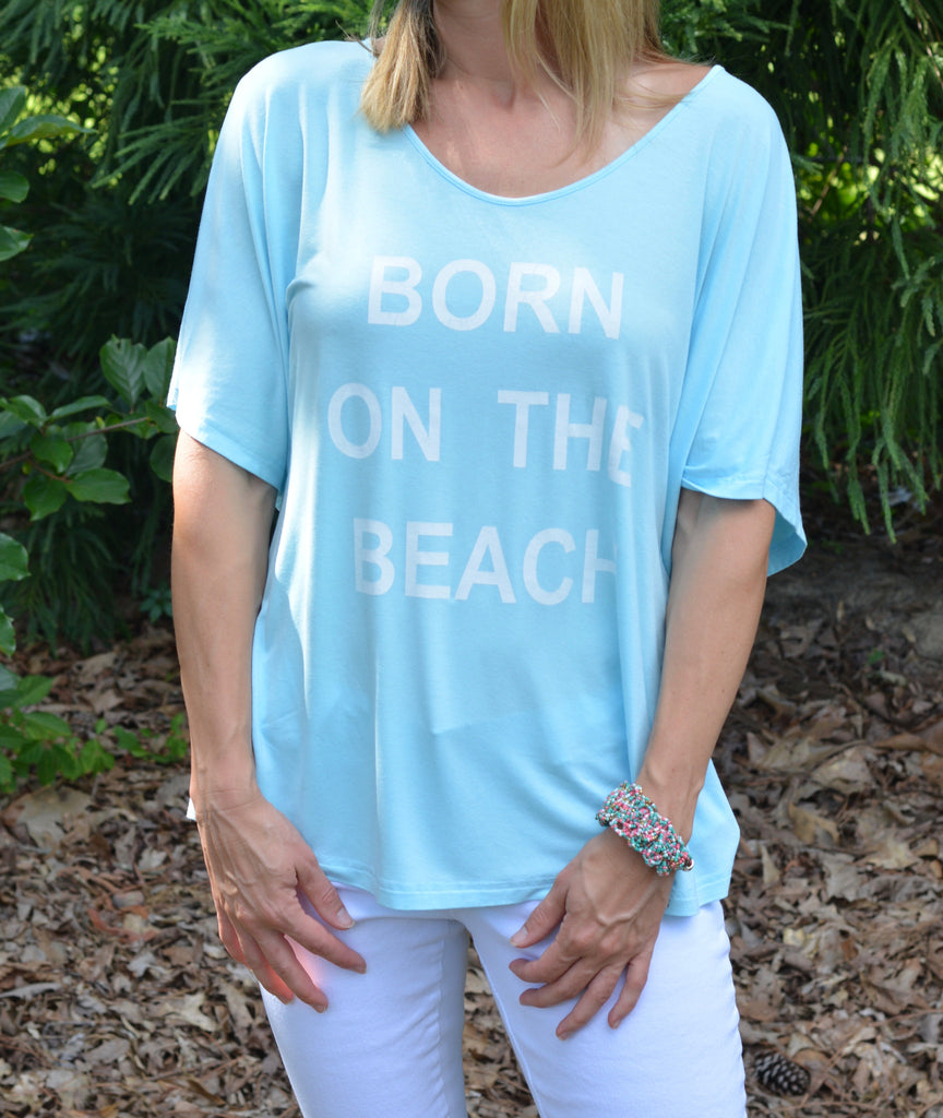 """Born On The Beach"" Comfy Tee"
