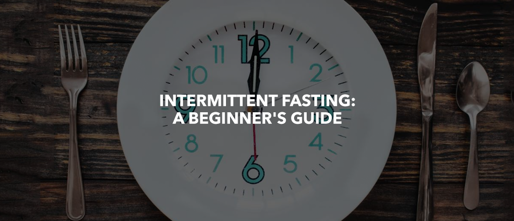 Intermittent Fasting: A Beginner's Guide