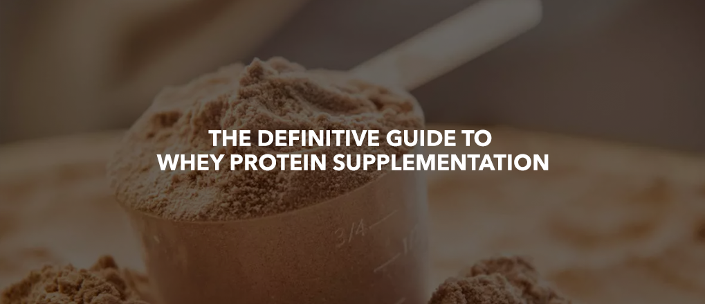 The Definitive Guide to Whey Protein Supplementation