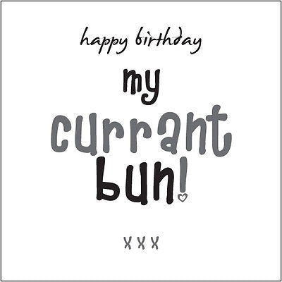 """Happy Birthday my Currant Bun!"" (Son) Card fun Cockney rhyming slang"
