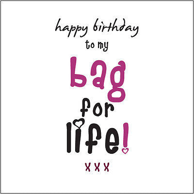"""Happy Birthday Bag for Life""(Wife,girlfriend,partner) Cockney rhyming slang fun"