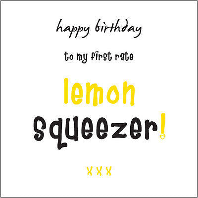 """Happy Birthday Lemon Squeezer"" (Geezer) Card fun Cockney rhyming slang for men"