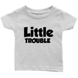 Infant T-Shirt - Big/Little Trouble