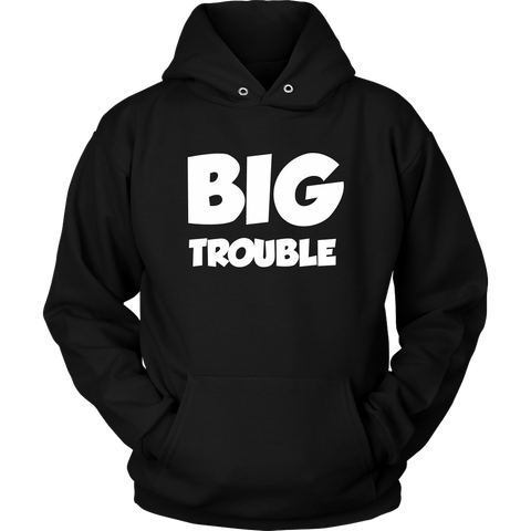 Unisex Hoodie - Big/Little Trouble - White Text