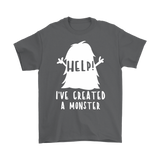 Mens T-Shirt - I Created a Monster