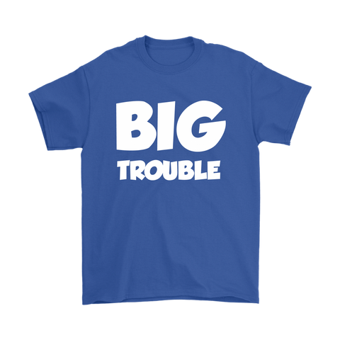 Mens T-Shirt - Big/Little Trouble - White Text