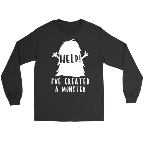 Long Sleeve Unisex Tee - I Created a Monster