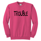 Youth Crewneck Sweatshirt - Trouble Maker