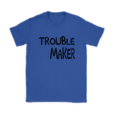 Womens T-Shirt - Trouble Maker