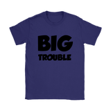Womens T-Shirt - Big/Little Trouble