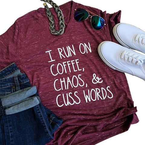 V-Neck I Run On Coffee Chaos & Cuss Words T-Shirt