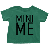 Toddler T-Shirt - Mini Me