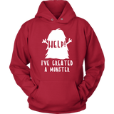 Unisex Hoodie - I Created a Monster