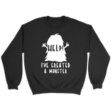 Crewneck Unisex Sweatshirt - I Created a Monster
